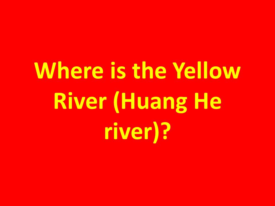 Where is the Yellow River (Huang He river)