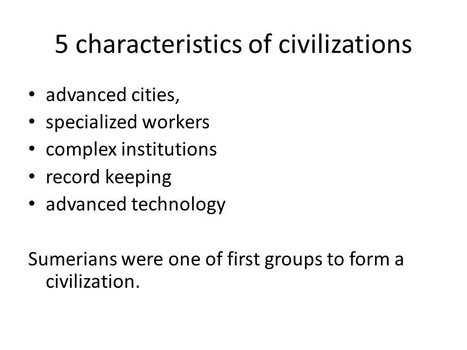 5 characteristics of civilizations