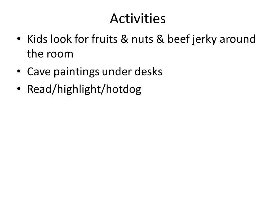 Activities Kids look for fruits & nuts & beef jerky around the room