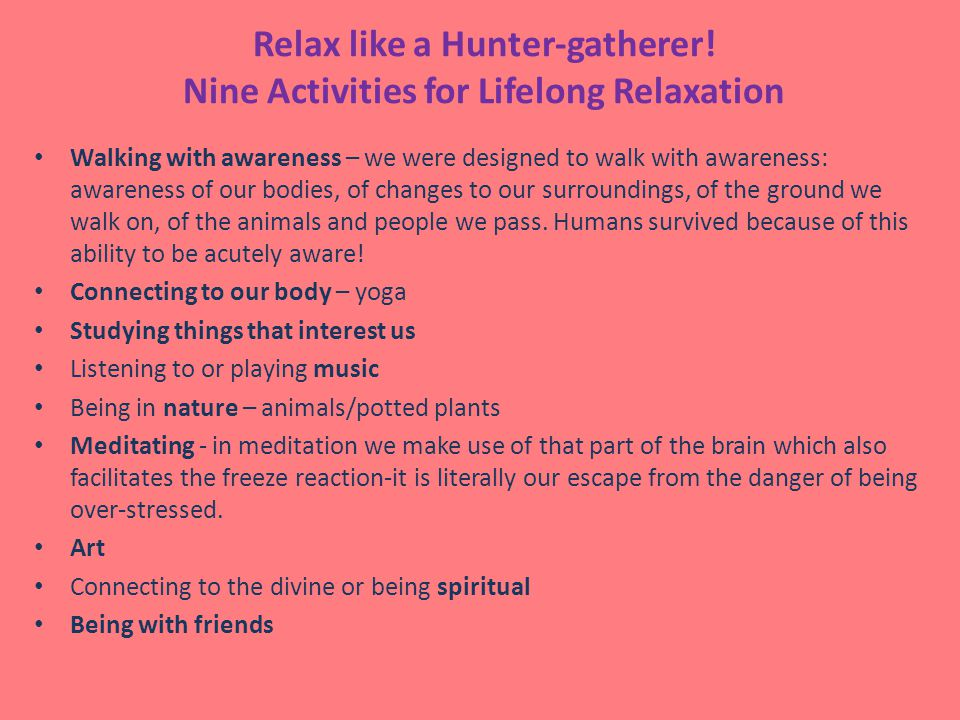 Relax like a Hunter-gatherer! Nine Activities for Lifelong Relaxation