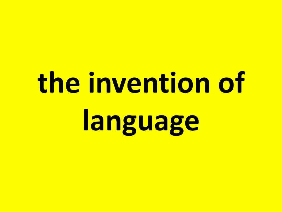 the invention of language