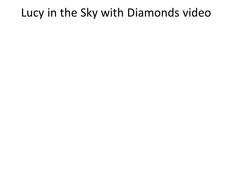 Lucy in the Sky with Diamonds video