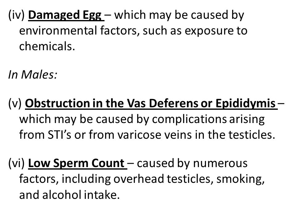 (iv) Damaged Egg – which may be caused by environmental factors, such as exposure to chemicals.