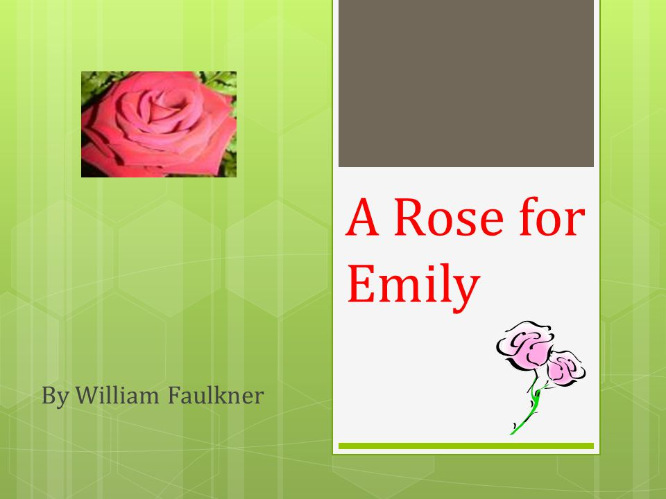 An examination of the novel a rose for emily by william faulkner