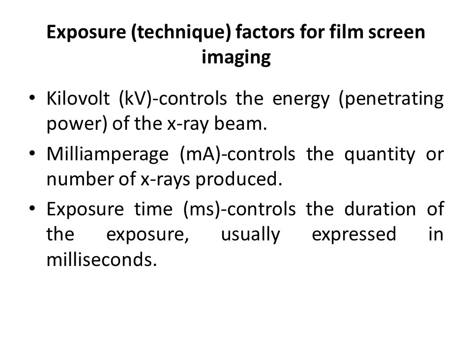 Exposure (technique) factors for film screen imaging