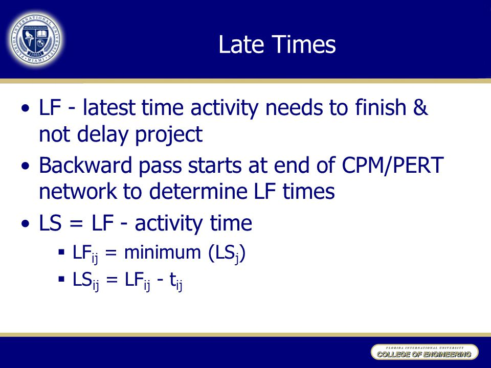 * 07/16/96. Late Times. LF - latest time activity needs to finish & not delay project.