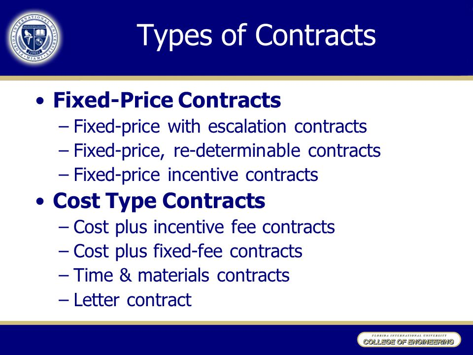 Types of Contracts Fixed-Price Contracts Cost Type Contracts