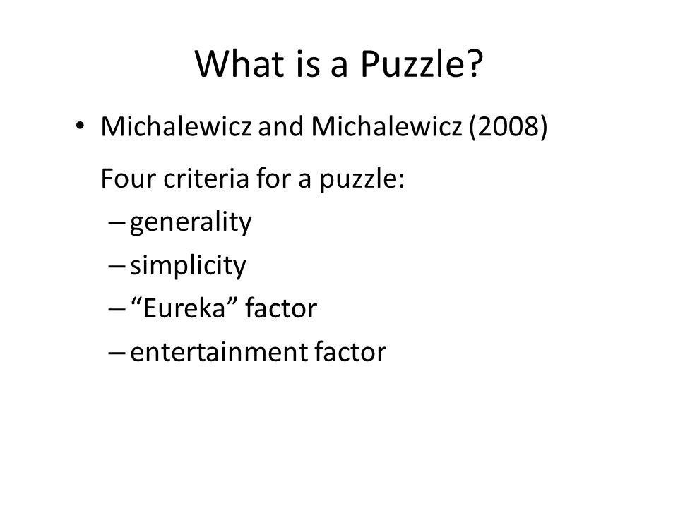 What is a Puzzle Michalewicz and Michalewicz (2008)