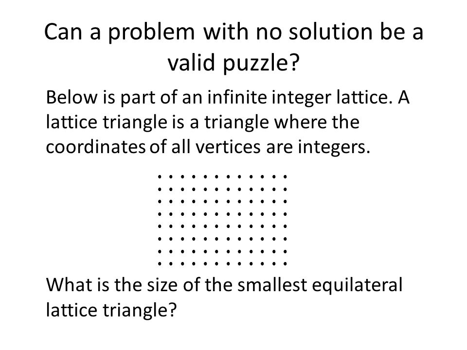 Can a problem with no solution be a valid puzzle