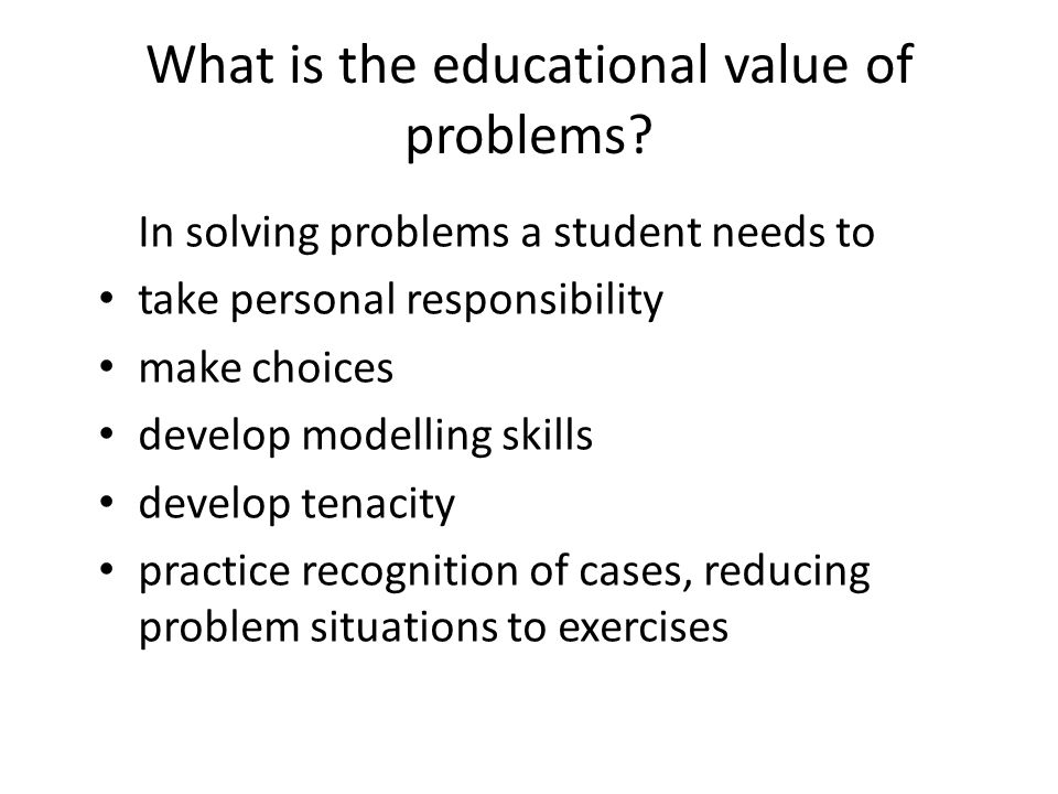 What is the educational value of problems