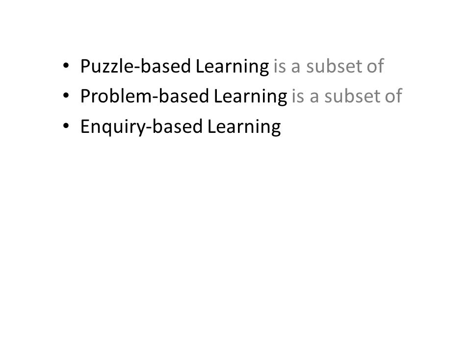 Puzzle-based Learning is a subset of