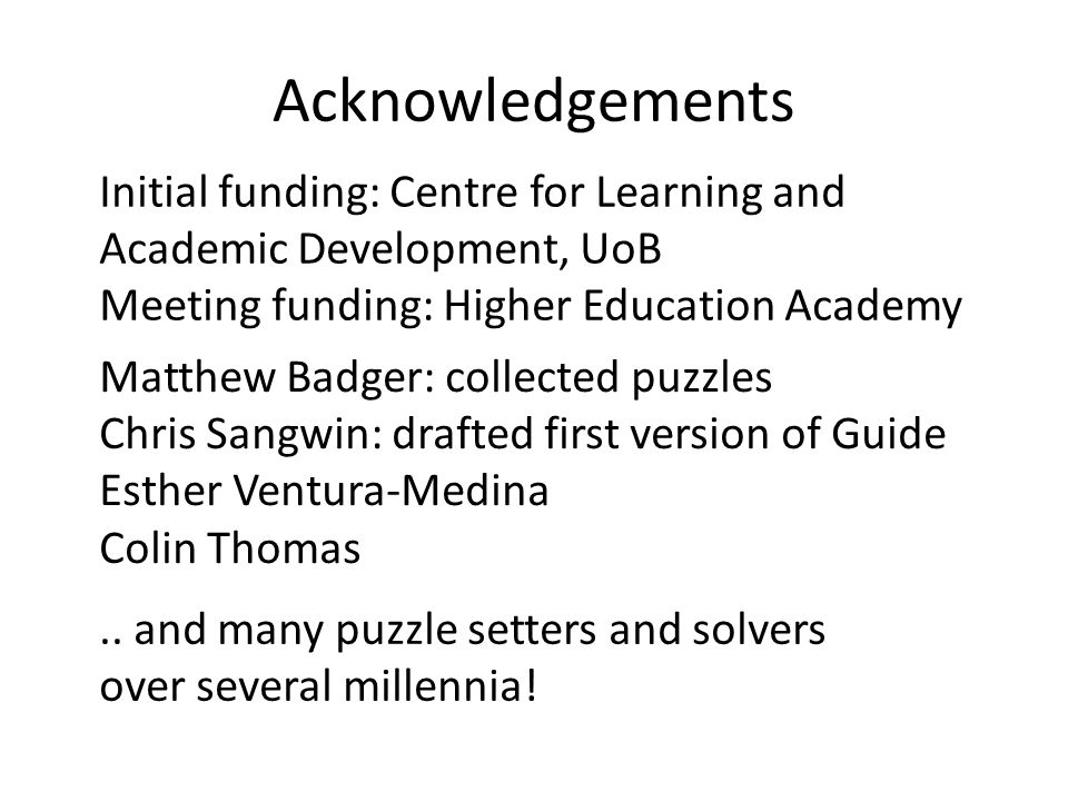 Acknowledgements Initial funding: Centre for Learning and Academic Development, UoB. Meeting funding: Higher Education Academy.