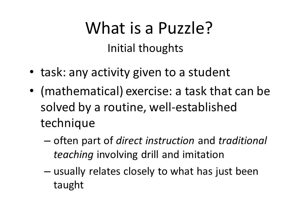 What is a Puzzle task: any activity given to a student