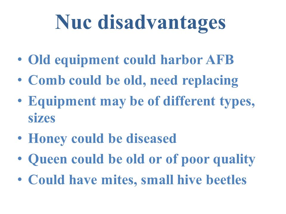 Nuc disadvantages Old equipment could harbor AFB