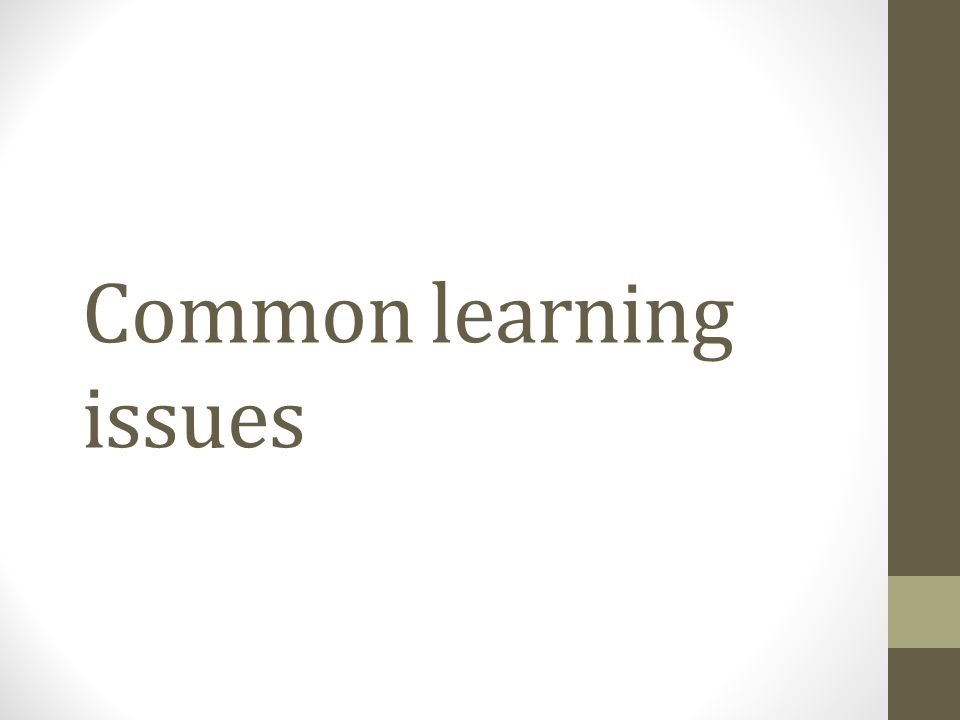 Common learning issues