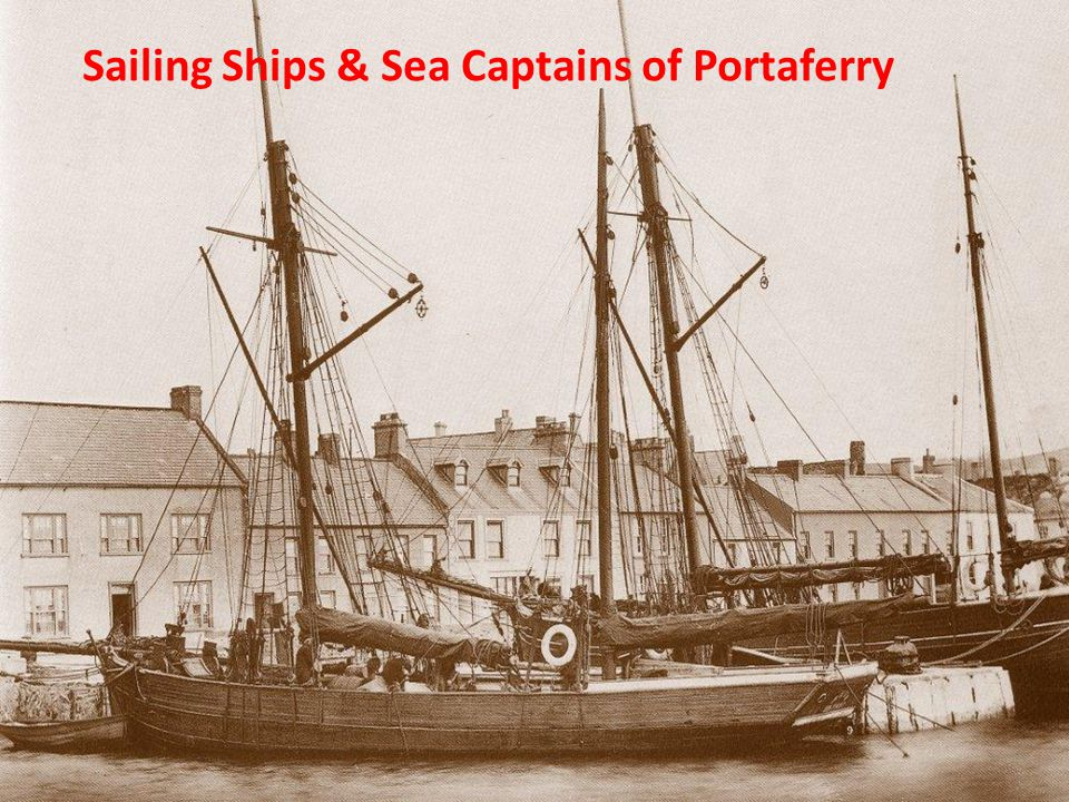 Sailing Ships & Sea Captains of Portaferry