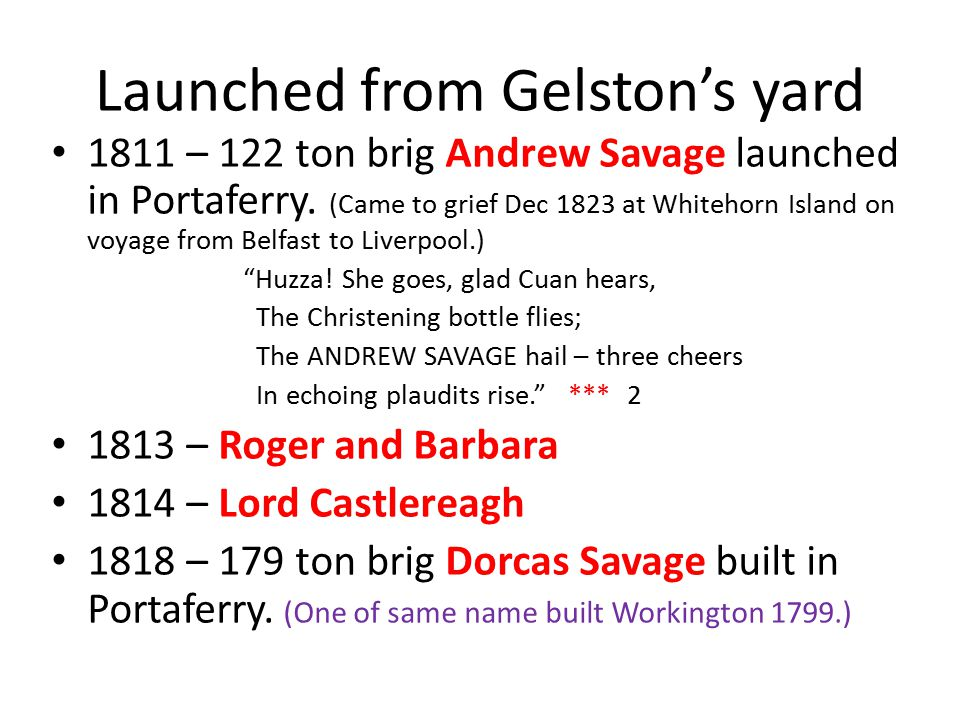 Launched from Gelston's yard