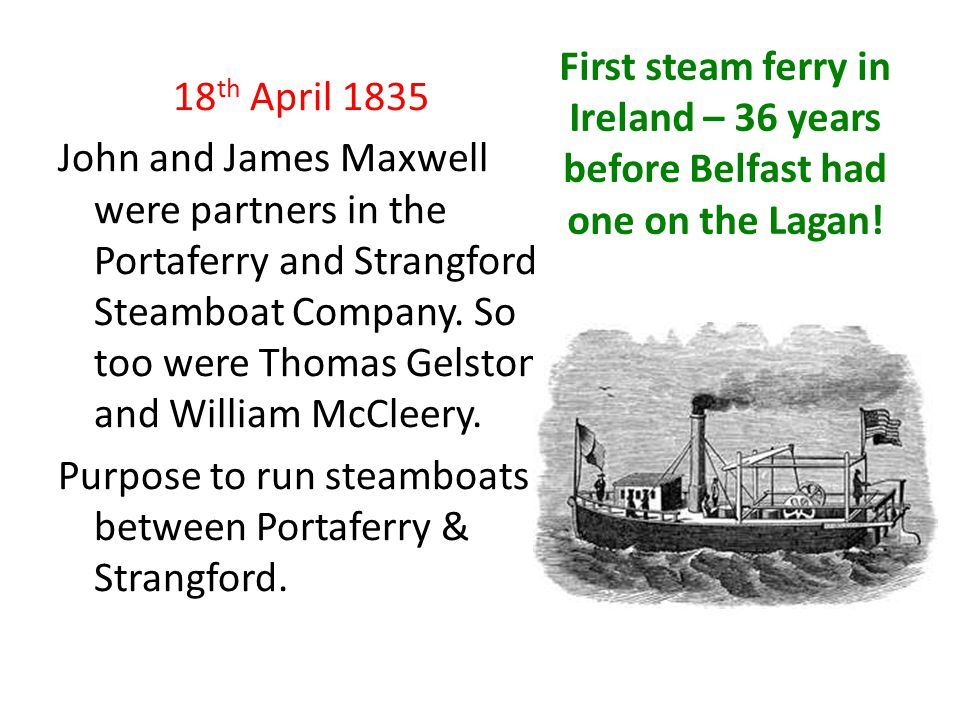 First steam ferry in Ireland – 36 years before Belfast had one on the Lagan!