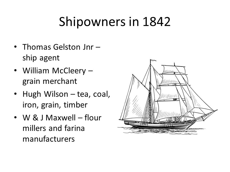 Shipowners in 1842 Thomas Gelston Jnr – ship agent