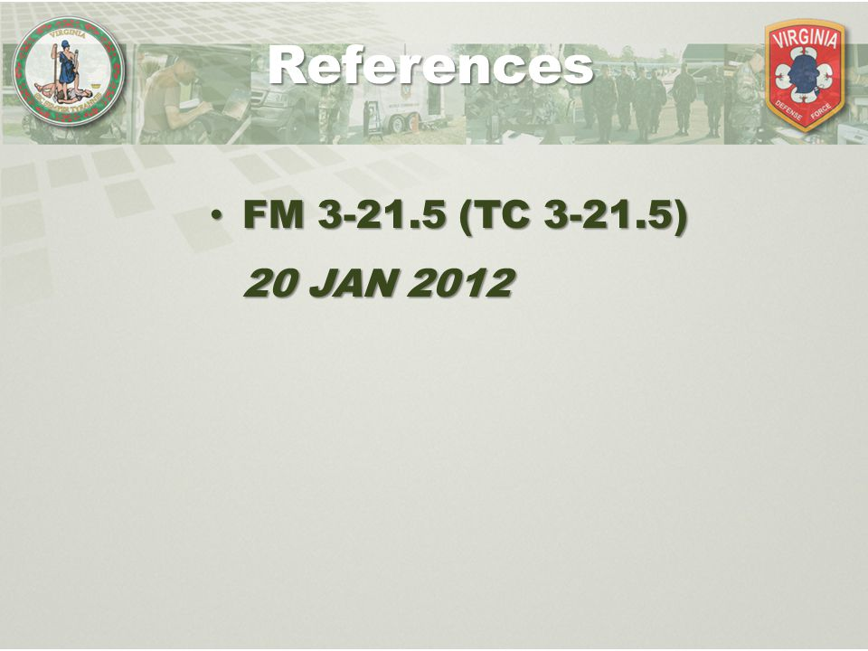 References FM 3-21.5 (TC 3-21.5) 20 JAN 2012