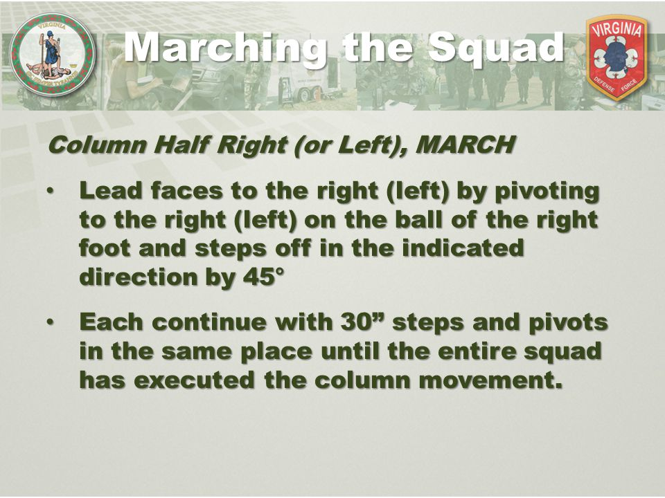 Marching the Squad Column Half Right (or Left), MARCH