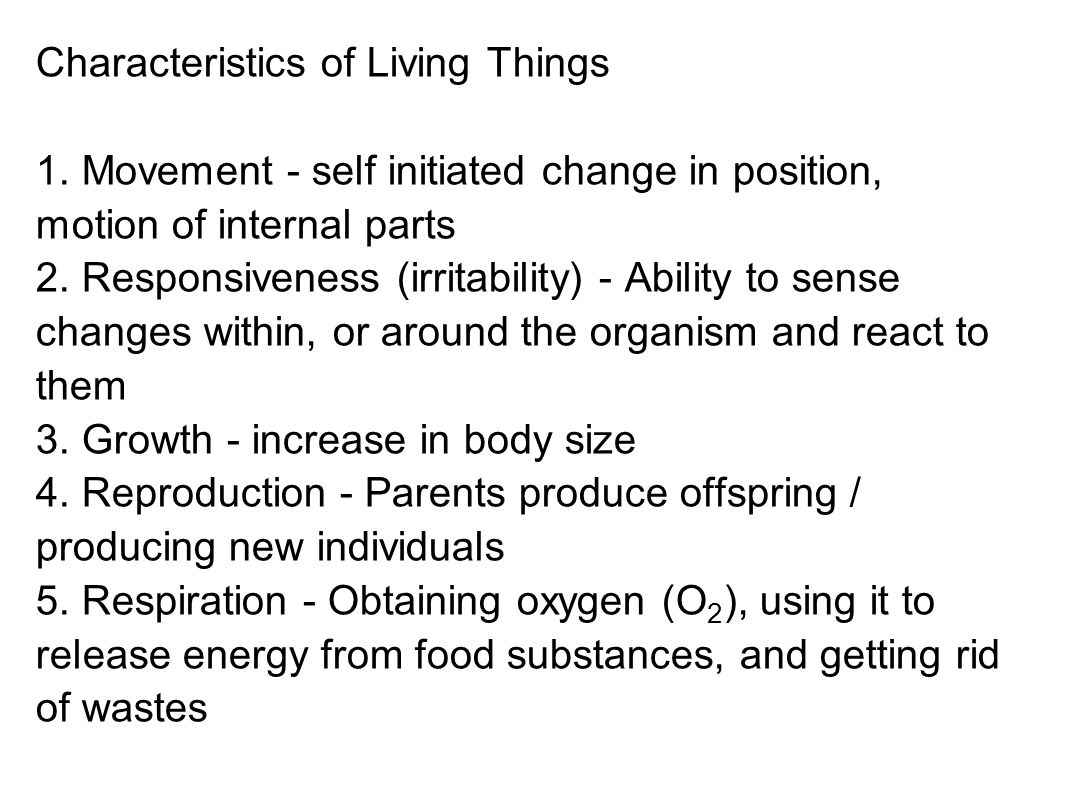 6. Digestion - Chemically changing (breaking down) food substances, and getting rid of wastes