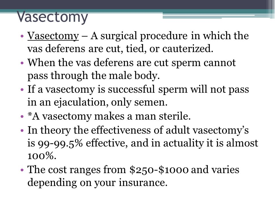 Vasectomy Vasectomy – A surgical procedure in which the vas deferens are cut, tied, or cauterized.