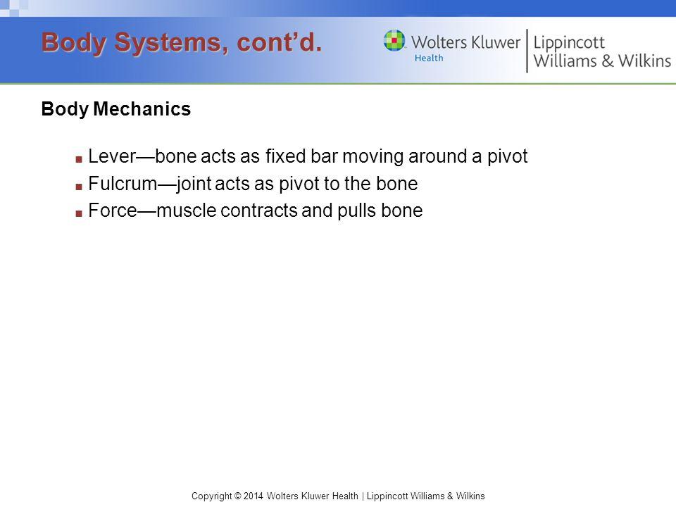 Body Systems, cont'd. Body Mechanics