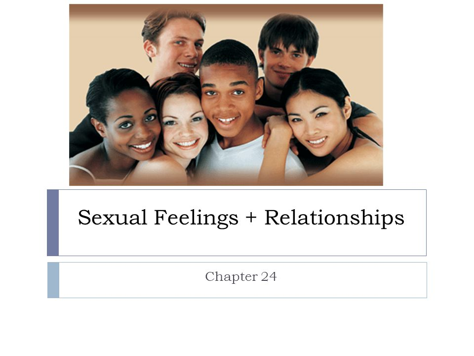 Sexual Feelings + Relationships