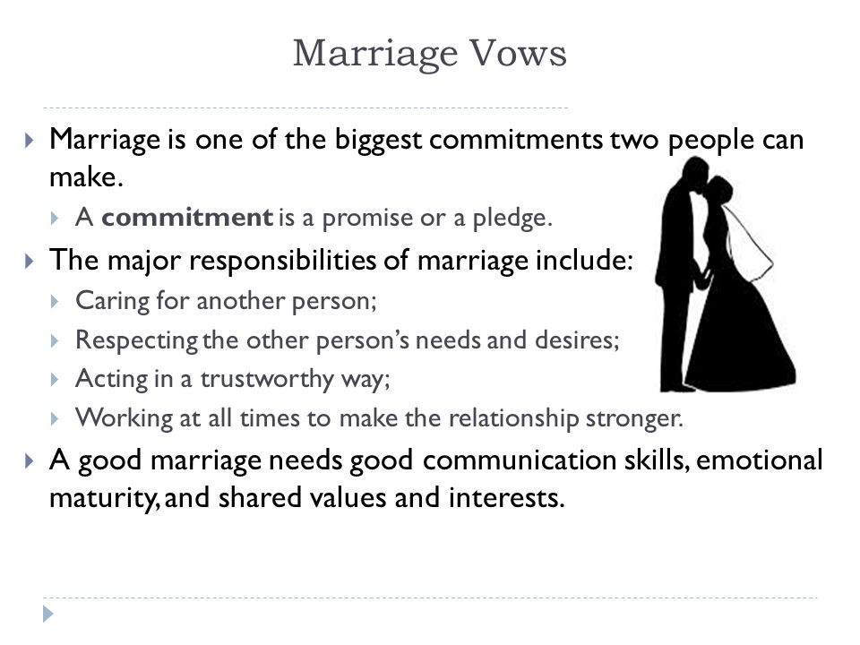 Marriage Vows Marriage is one of the biggest commitments two people can make. A commitment is a promise or a pledge.