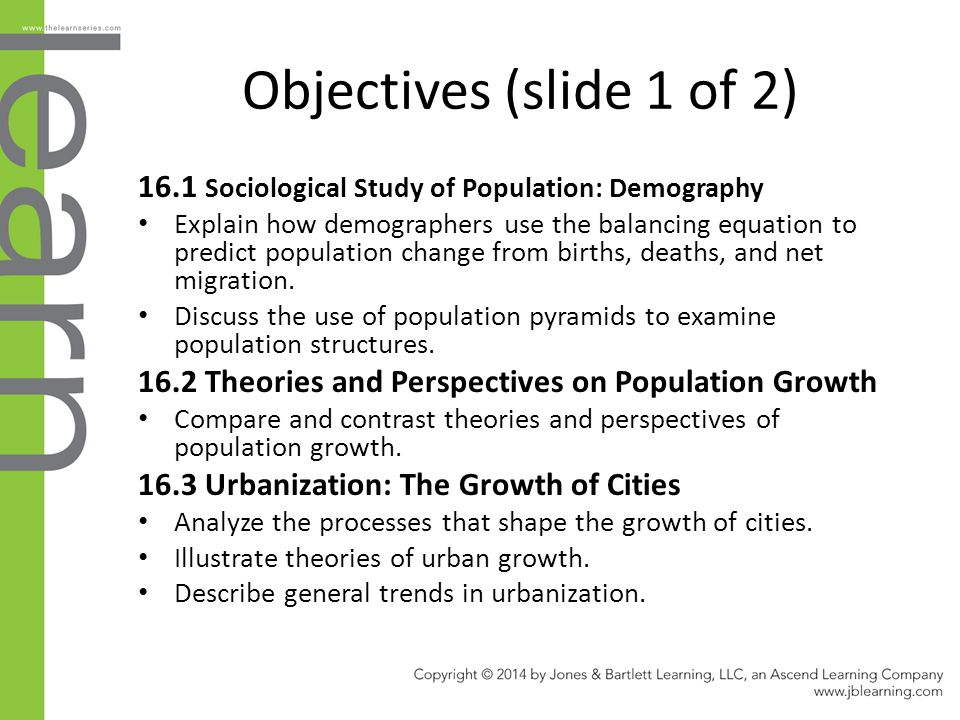 Objectives (slide 1 of 2) 16.1 Sociological Study of Population: Demography.
