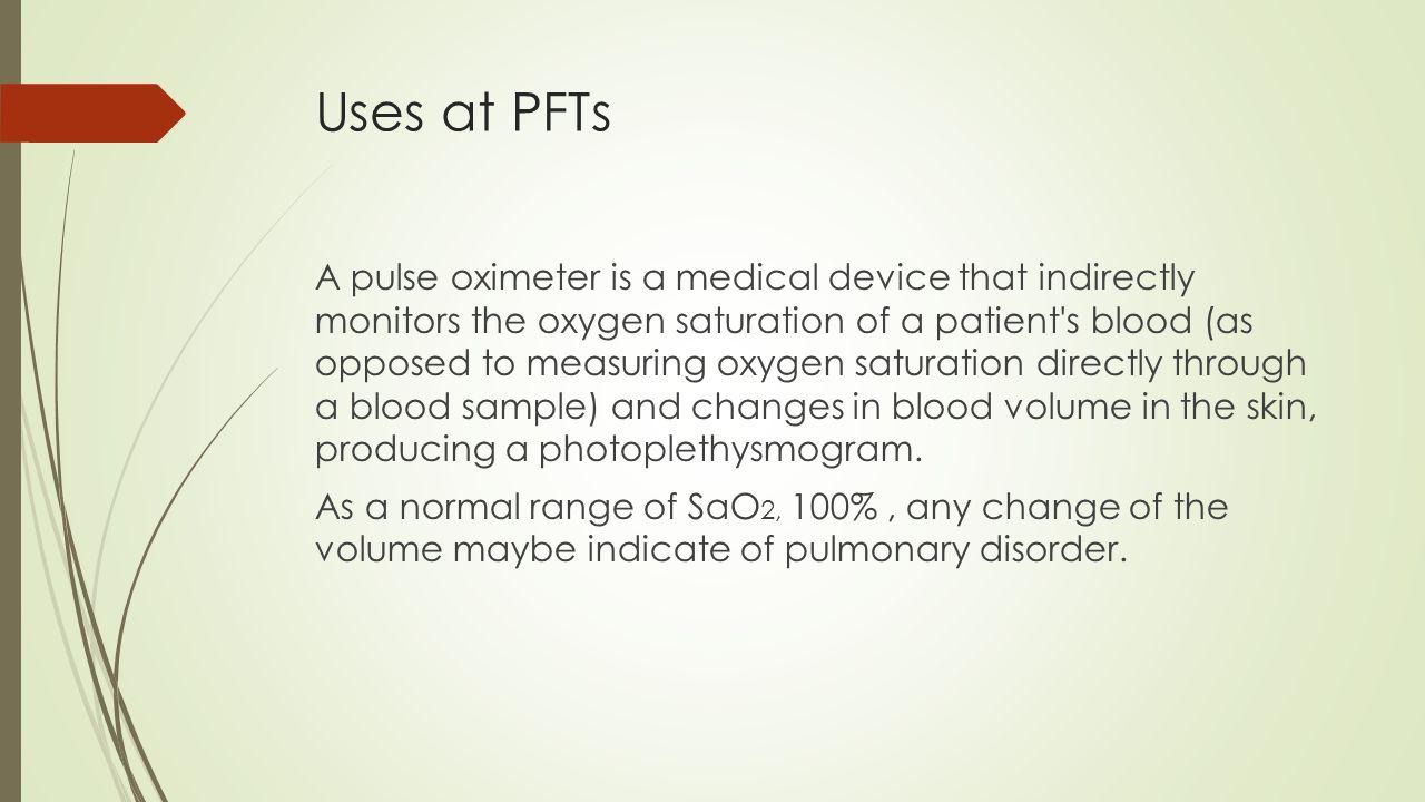 Uses at PFTs