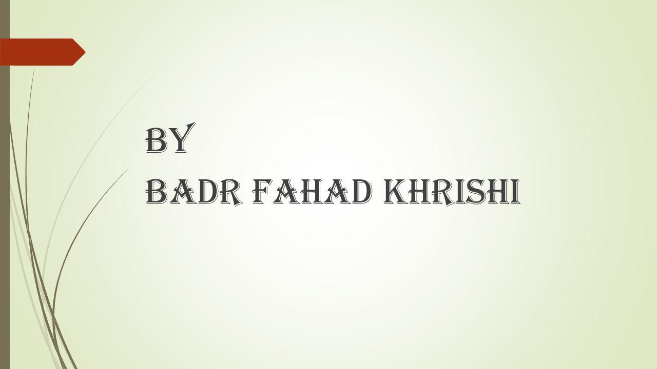 by Badr Fahad Khrishi