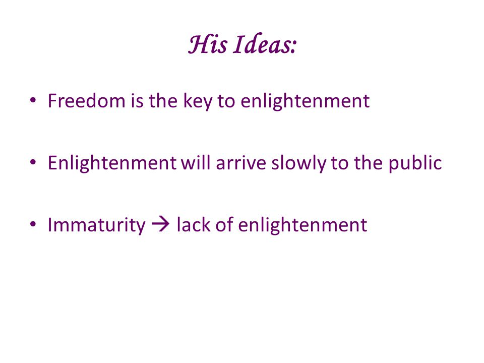 His Ideas: Freedom is the key to enlightenment