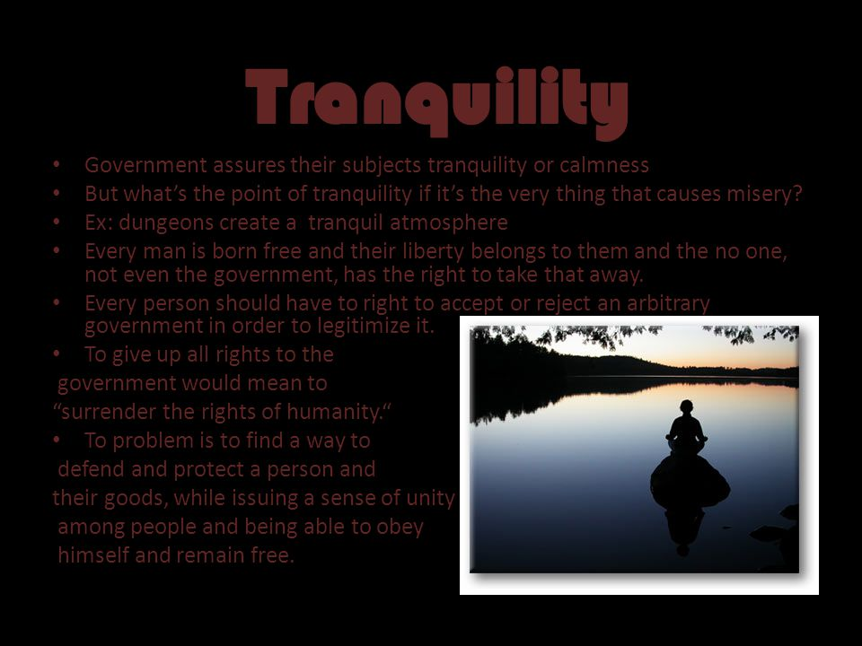 Tranquility Government assures their subjects tranquility or calmness
