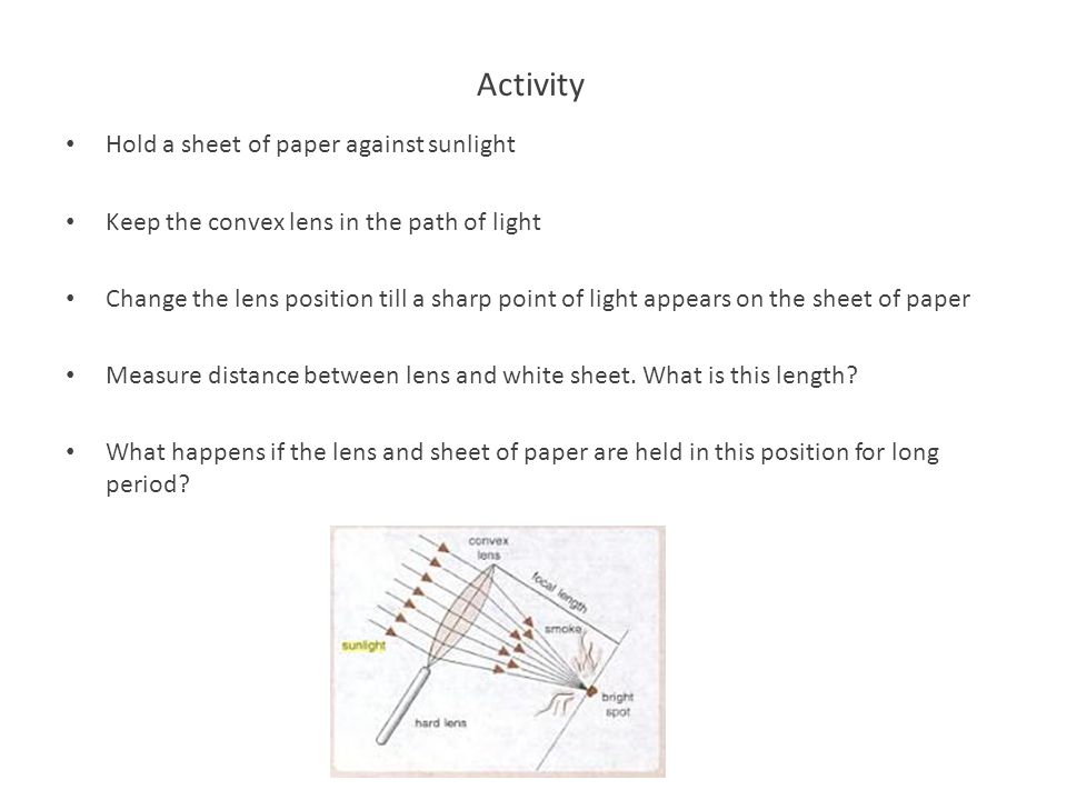 Activity Hold a sheet of paper against sunlight