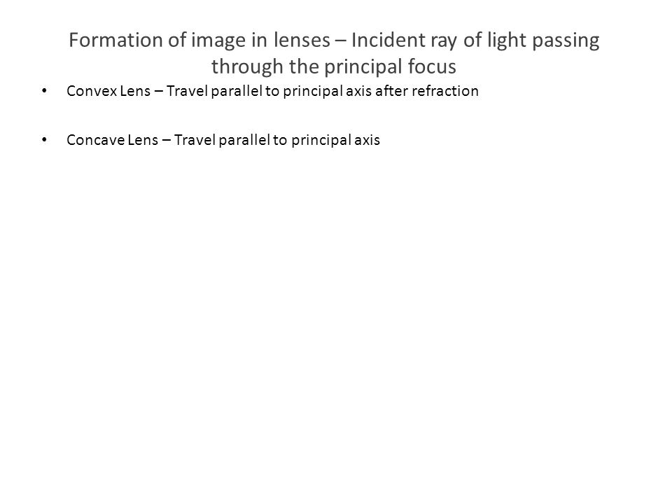 Formation of image in lenses – Incident ray of light passing through the principal focus