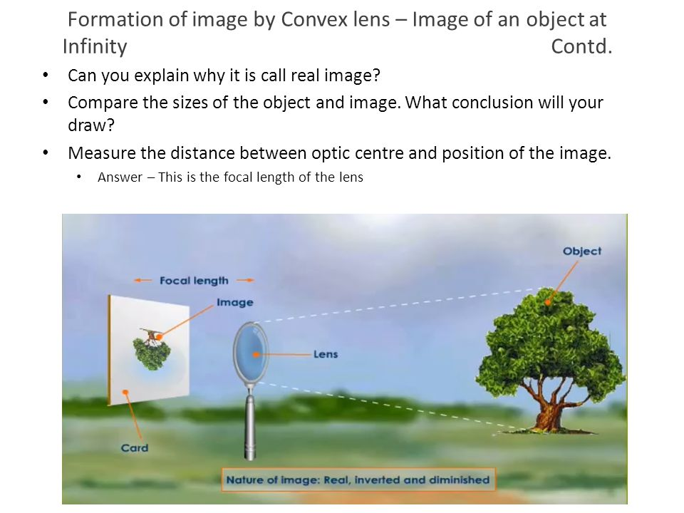 Formation of image by Convex lens – Image of an object at Infinity Contd.