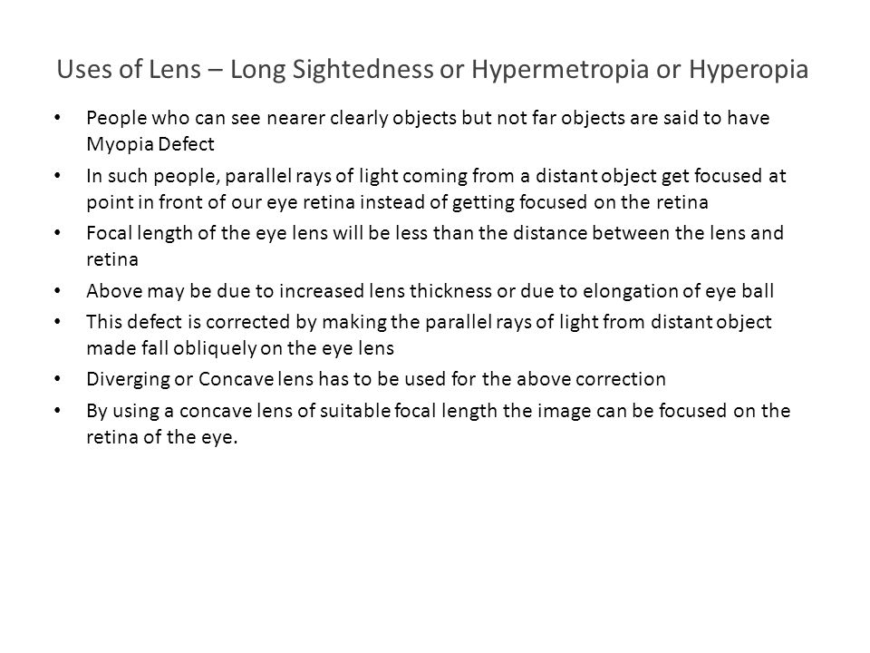 Uses of Lens – Long Sightedness or Hypermetropia or Hyperopia