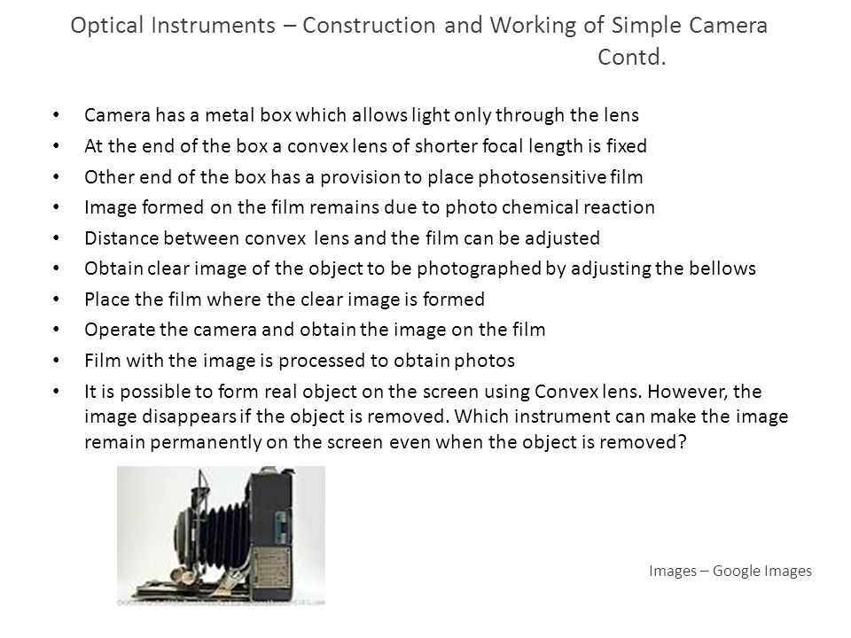 Optical Instruments – Construction and Working of Simple Camera Contd.
