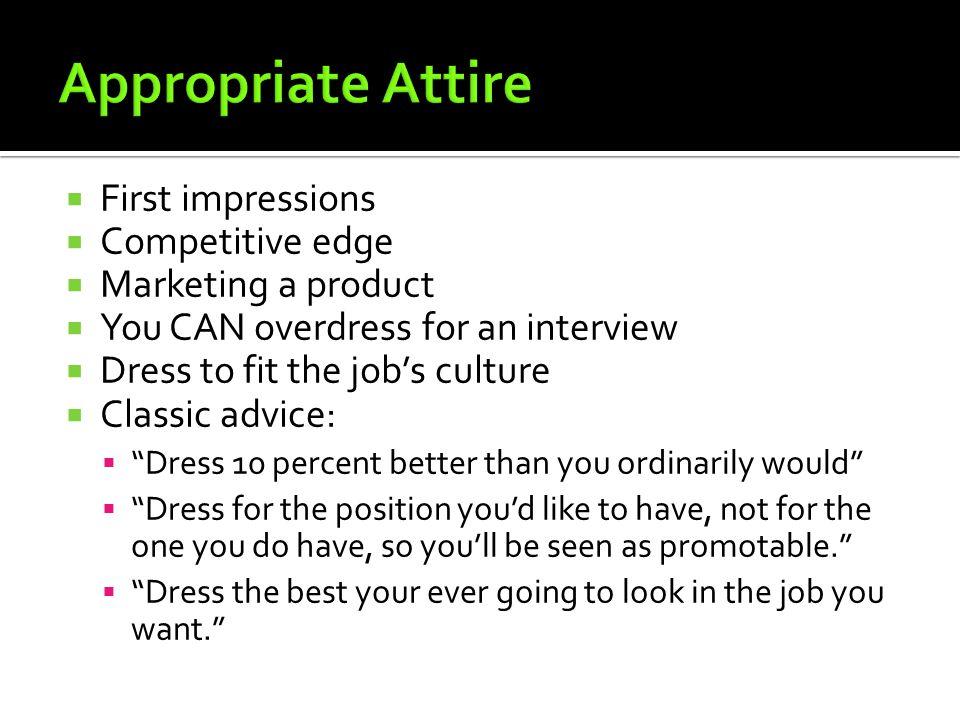 Appropriate Attire First impressions Competitive edge