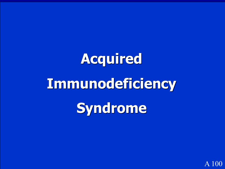 Acquired Immunodeficiency