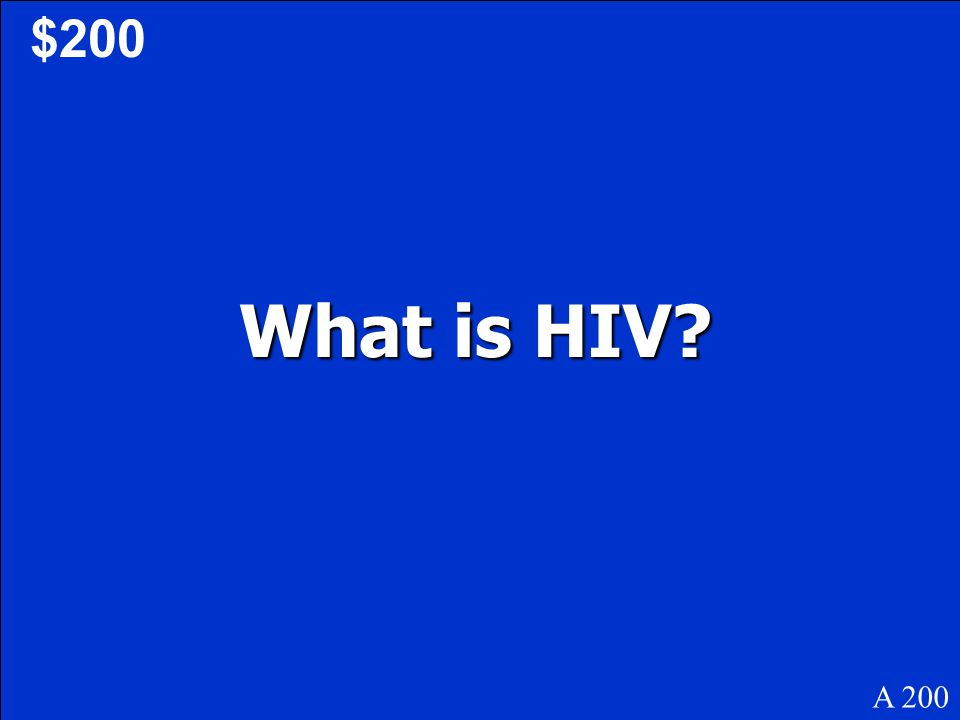 $200 What is HIV A 200