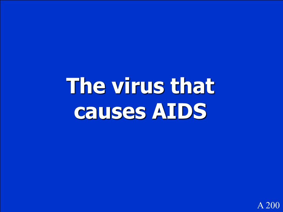 The virus that causes AIDS