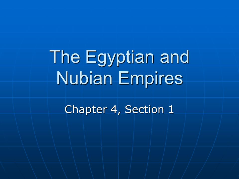 The Egyptian and Nubian Empires