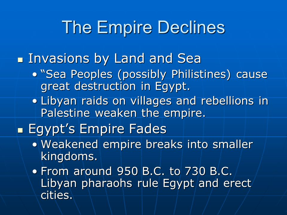 The Empire Declines Invasions by Land and Sea Egypt's Empire Fades