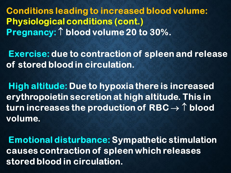 Conditions leading to increased blood volume: