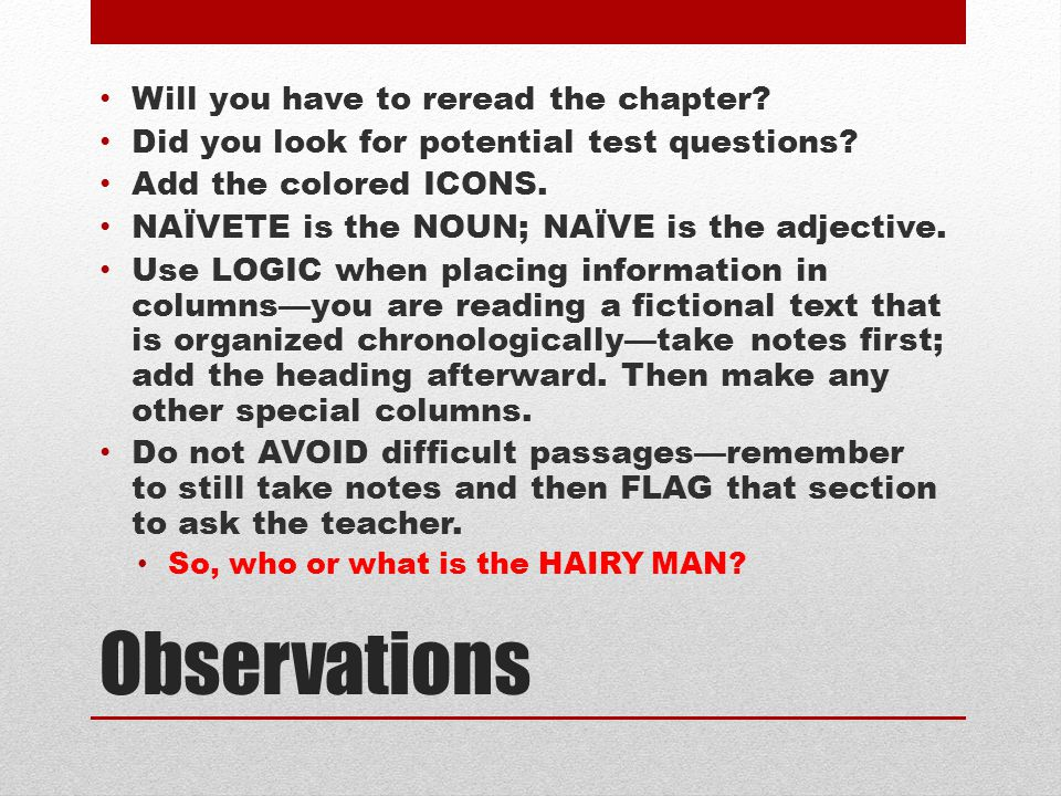 Observations Will you have to reread the chapter