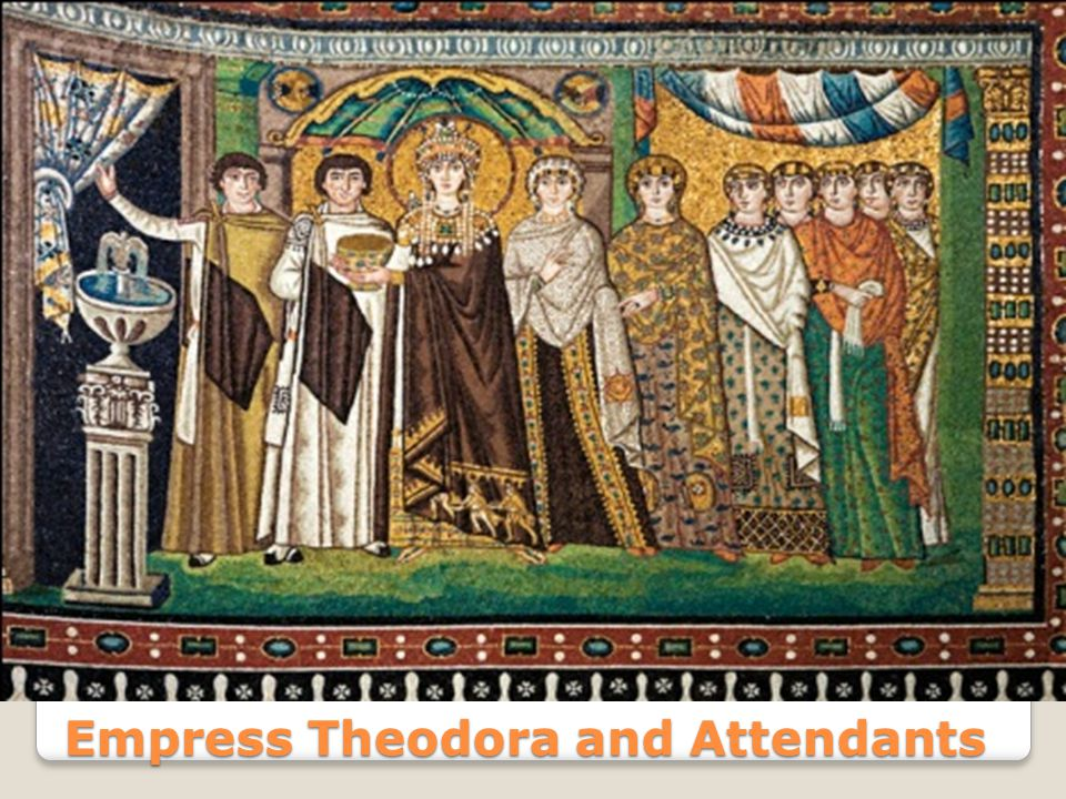 Empress Theodora and Attendants