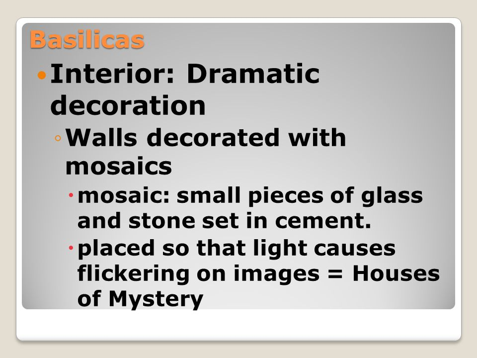 Interior: Dramatic decoration